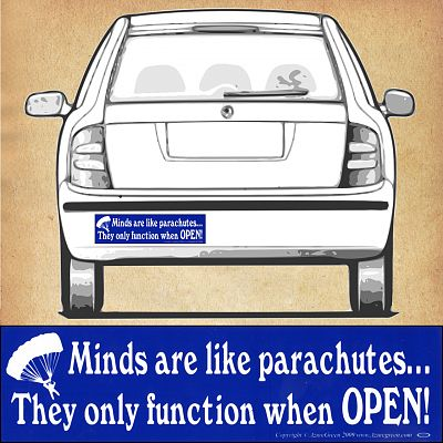 """Minds Are Like Parachutes... They Only Function When OPEN"" Bumper Sticker"
