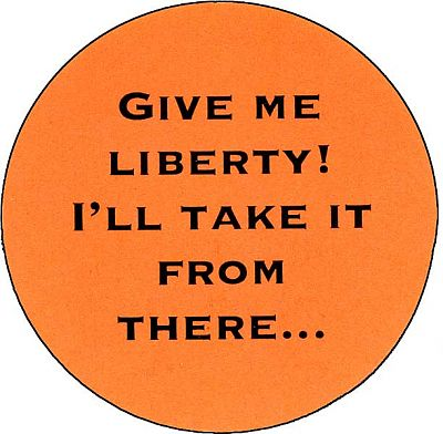 Give Me Liberty! I'll take it from there... - Buttons, Liberty