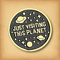 Just Visiting Enamel Pin