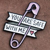 """You Are Safe With Me"" Enamel Pin"