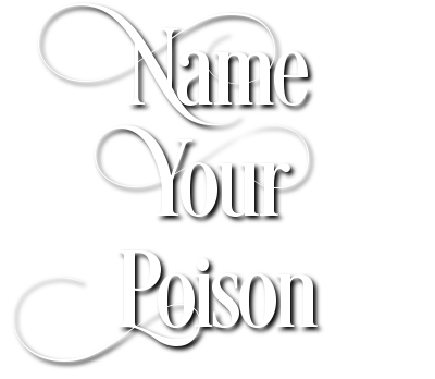 Name Your Poison