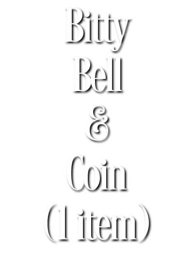 Search Results for Bitty Bell & Coin (1 item)