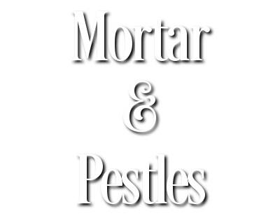 Mortar & Pestles