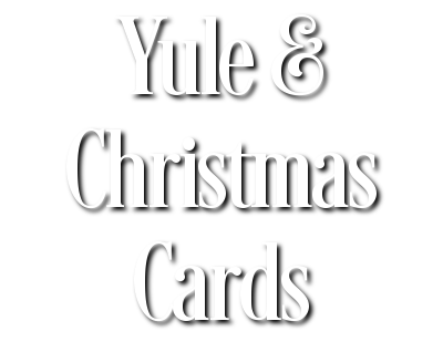 Yule & Christmas Cards