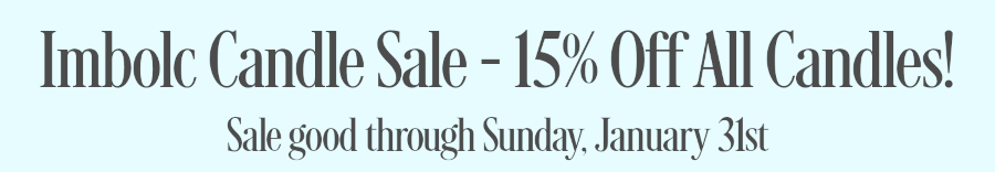 Imbolc Candle Sale - 15% Off All Candles! Sale good through Sunday January 31st